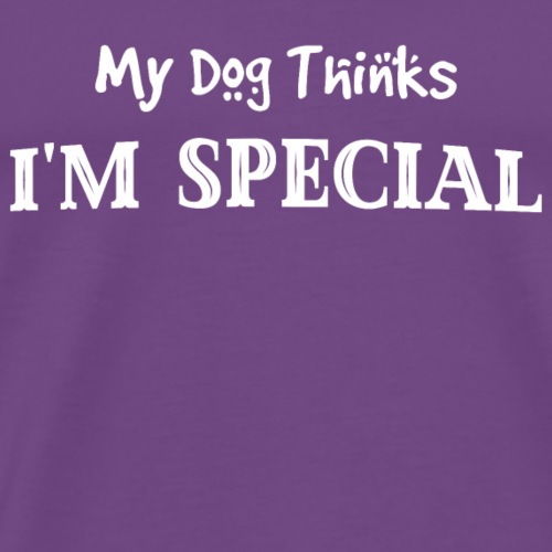 My Dog Thinks I'm Special - Men's Premium T-Shirt
