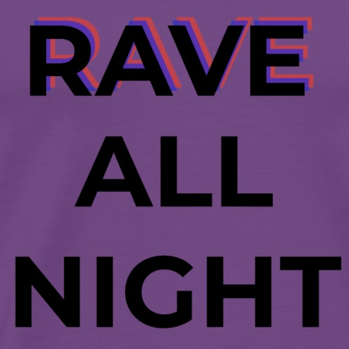 Rave All Night - Men's Premium T-Shirt