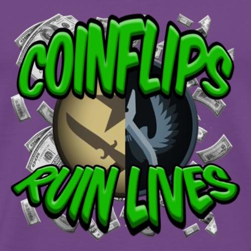 COINFLIPS RUIN LIVES - Men's Premium T-Shirt