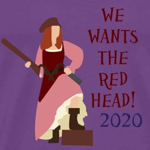 We Wants the Red Head! - Men's Premium T-Shirt