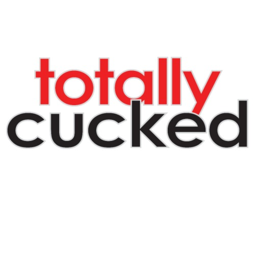 Totally Cucked - Men's Premium T-Shirt