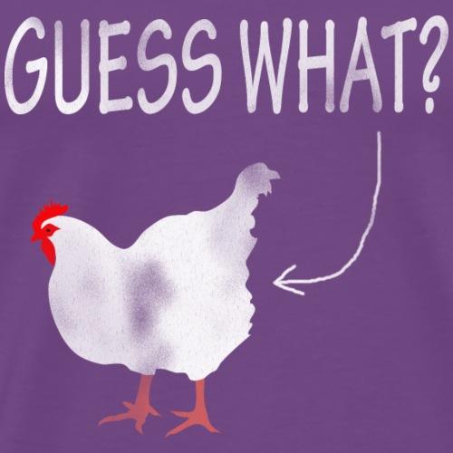 Guess What? Chicken Butt! - Men's Premium T-Shirt
