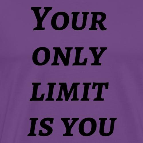 Your only limit is you - Men's Premium T-Shirt