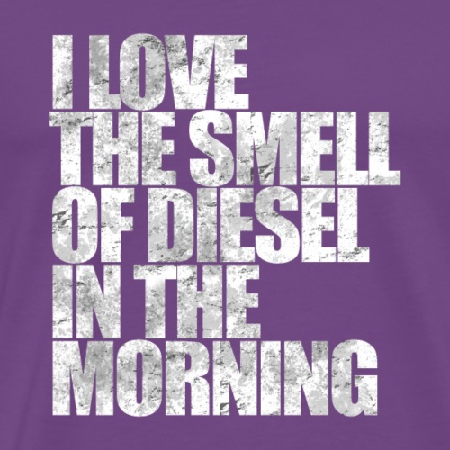 I Love The Smell Of Diesel In The Morning - Men's Premium T-Shirt