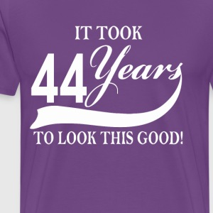 It took 44 years to look this good - Men's Premium T-Shirt