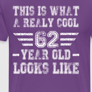 This is what a really cool 62 year old looks like - Men's Premium T-Shirt