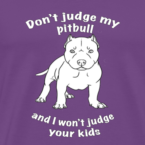 Don't judge my pitbull cropped - Men's Premium T-Shirt