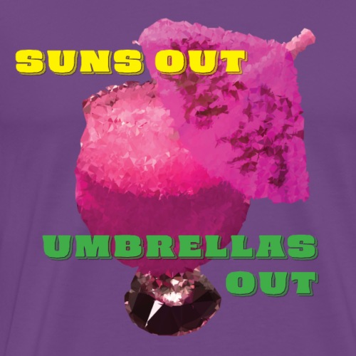 Suns Out Umbrellas Out - Men's Premium T-Shirt
