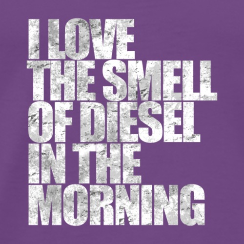 I Love The Smell Of Diesel In The Morning - Men's Premium T-Shirt