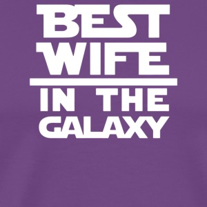 Ladies Best Wife In The Galaxy - Men's Premium T-Shirt