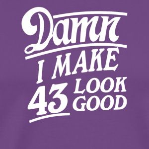 I make 43 look good - Men's Premium T-Shirt