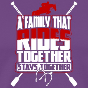 A Family That Rides Together Stays Together TShirt - Men's Premium T-Shirt