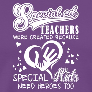 Special Ed Teachers Shirt - Men's Premium T-Shirt