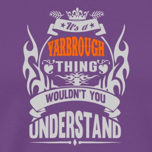 IT'S A YARBROUGH THING TSHIRT - Men's Premium T-Shirt
