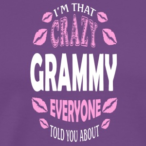 Crazy Grammy Everyone Told You About T Shirt - Men's Premium T-Shirt