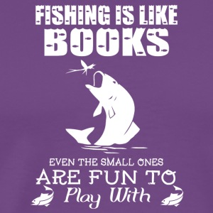 Fishing Is Like Books T Shirt - Men's Premium T-Shirt