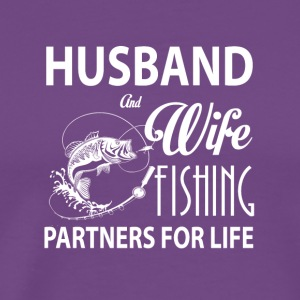 Husband And Wife Fishing Partners For Life T Shirt - Men's Premium T-Shirt