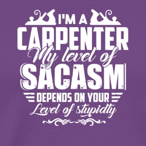 I'm A Carpenter Tshirt - Men's Premium T-Shirt