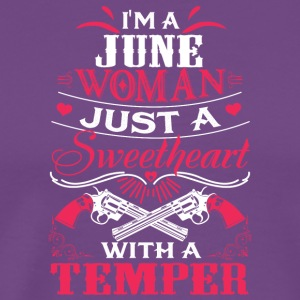 I'm a june woman Just a sweetheart with a temper - Men's Premium T-Shirt