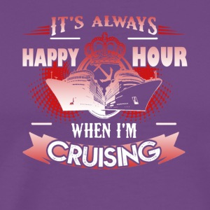 Happy Hour Cruising Shirt - Men's Premium T-Shirt