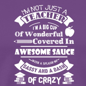 I'm Not Just A Teacher Shirt - Men's Premium T-Shirt