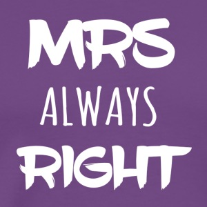 Mrs_ALWAYS_right - Men's Premium T-Shirt