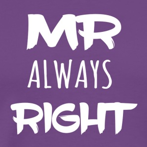 Mr_ALWAYS_right - Men's Premium T-Shirt