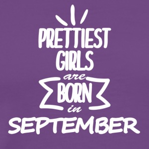 PRETTIEST GIRLS-SEPTEMBER - Men's Premium T-Shirt