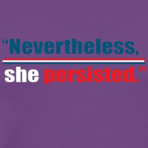 Nevertheless she persisted 1 - Men's Premium T-Shirt