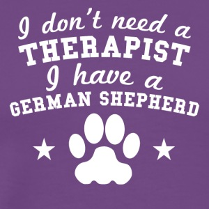 I Don't Need A Therapist I Have A German Shepherd - Men's Premium T-Shirt