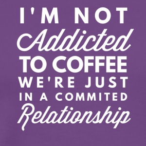 Addicted to Coffee - Men's Premium T-Shirt
