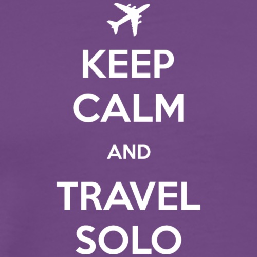 Keep Calm And Travel Solo - T-shirt for Travelers - Men's Premium T-Shirt