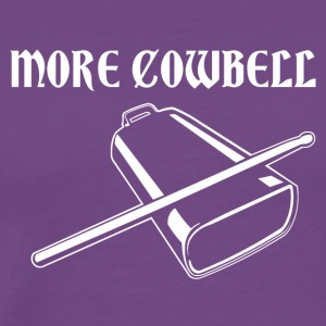 More Cowbell - Men's Premium T-Shirt