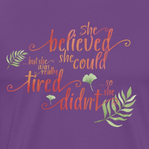 She believed she could … - Men's Premium T-Shirt