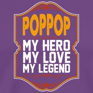 Poppop My Hero My Love My Legend - Men's Premium T-Shirt