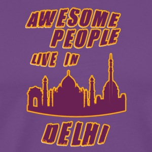 DELHI Awesome people live in - Men's Premium T-Shirt