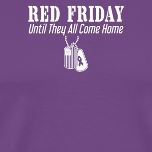 Red friday until they all come home - Men's Premium T-Shirt