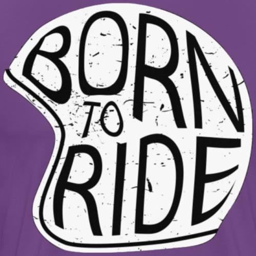 Born to ride - Men's Premium T-Shirt