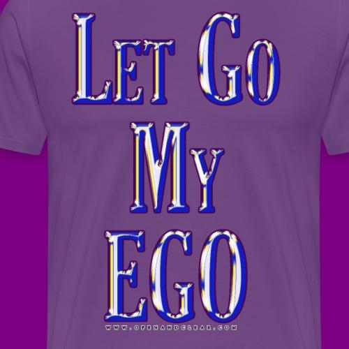 Let go my ego - Men's Premium T-Shirt