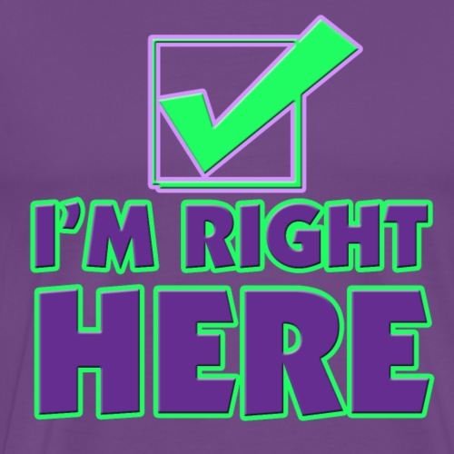 CS - I'm Right Here - Men's Premium T-Shirt
