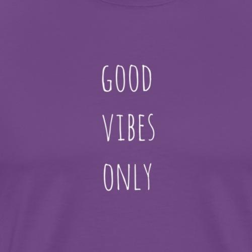 Good vibes only - Men's Premium T-Shirt