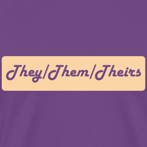 They/Them/Theirs Preferred Pronouns - Men's Premium T-Shirt