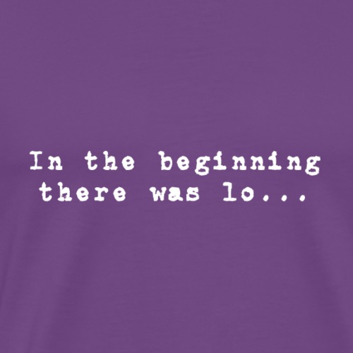 In the Beginning There Was Lo... - Men's Premium T-Shirt