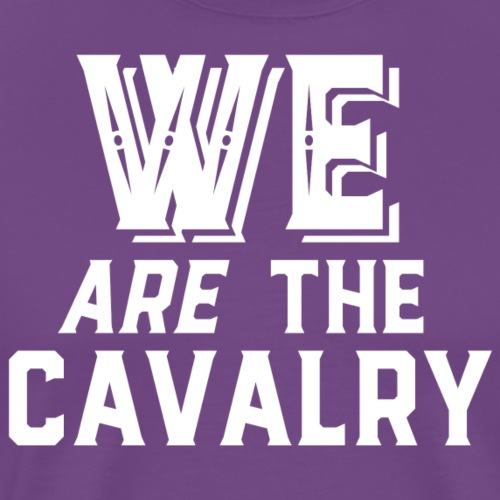 We are the Cavalry White Text - Men's Premium T-Shirt