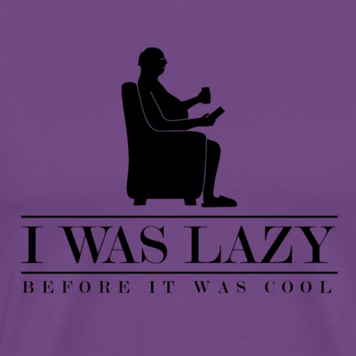 I Was Lazy Before It Was Cool - Men's Premium T-Shirt