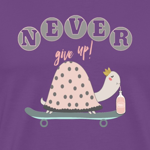 Never give up! - Men's Premium T-Shirt