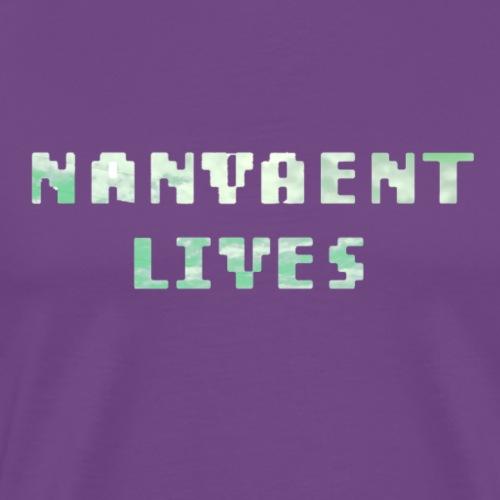 Nanvaent Lives - Men's Premium T-Shirt