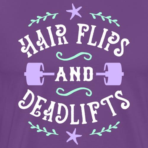 Hair Flips And Deadlifts - Men's Premium T-Shirt