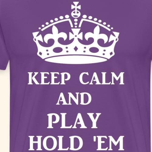 keep calm play hold em w - Men's Premium T-Shirt