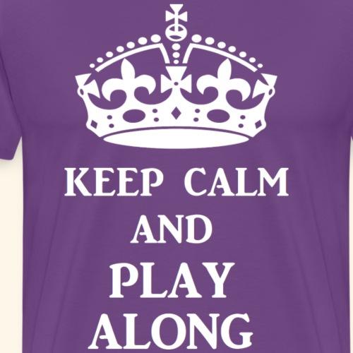 keep calm play along wht - Men's Premium T-Shirt